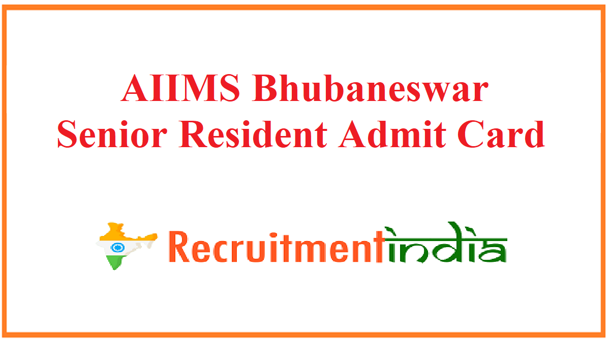 AIIMS Bhubaneswar Senior Resident Admit Card