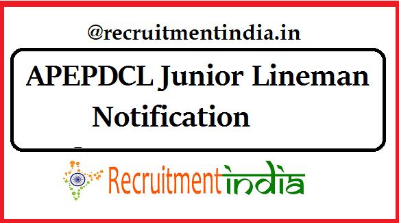 APEPDCL Junior Lineman Notification