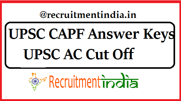 UPSC CAPF Answer Keys