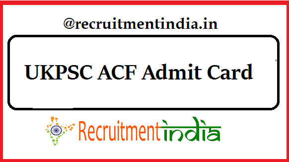 UKPSC ACF Admit Card