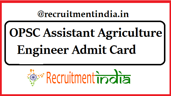 OPSC Assistant Agriculture Engineer Admit Card