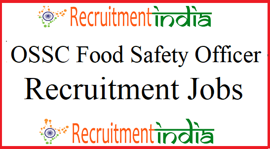 OSSC Food Safety Officer Recruitment
