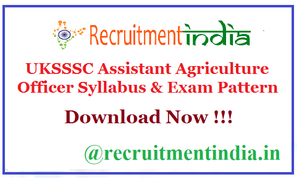 UKSSSC Assistant Agriculture Officer Syllabus