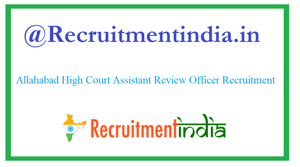 Allahabad High Court Assistant Review Officer Recruitment