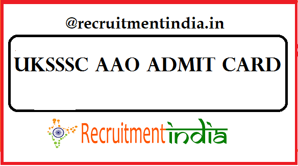 UKSSSC AAO Admit Card
