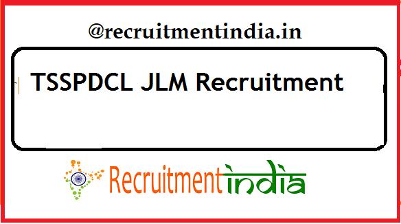 TSSPDCL JLM Recruitment