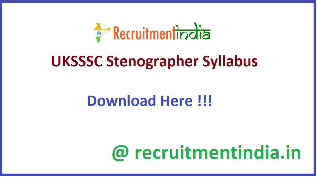UKSSSC Stenographer Syllabus