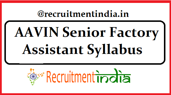 AAVIN Senior Factory Assistant Syllabus