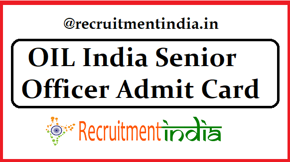 OIL India Senior Officer Admit Card