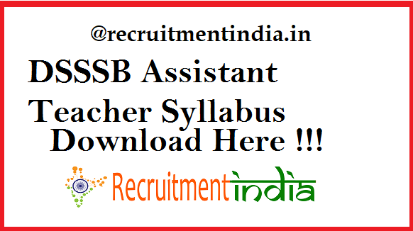 DSSSB Assistant Teacher Syllabus 2019