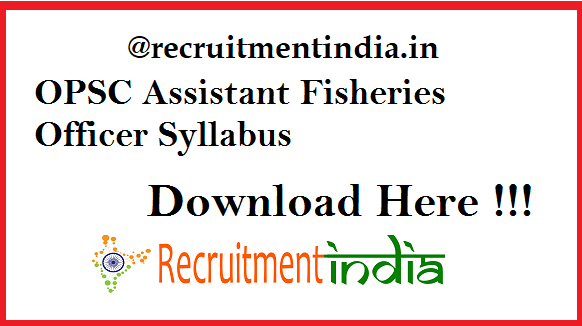OPSC Assistant Fisheries Officer Syllabus 2019
