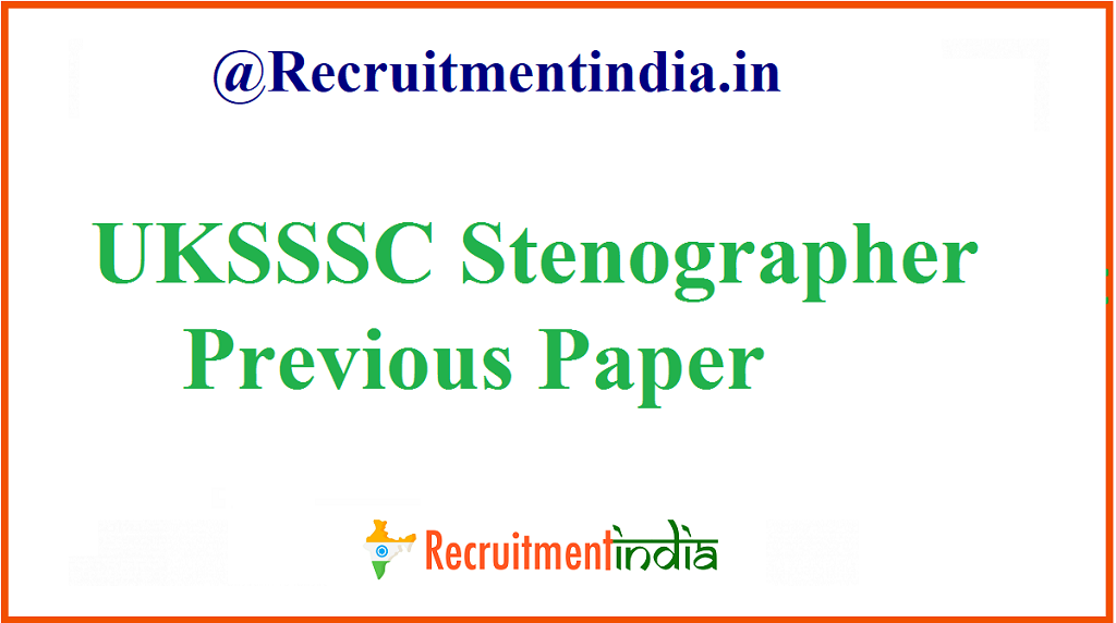 UKSSSC Stenographer Previous Papers