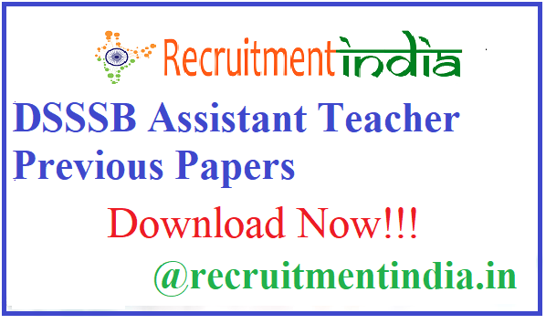 DSSSB Assistant Teacher Previous Papers