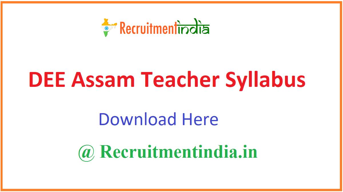 DEE Assam Teacher Syllabus