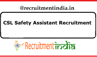 CSL Safety Assistant Recruitment