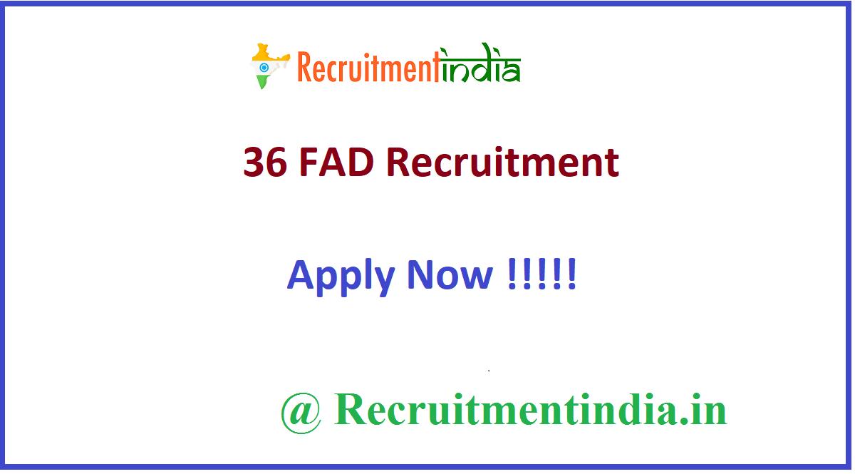 36 FAD Recruitment