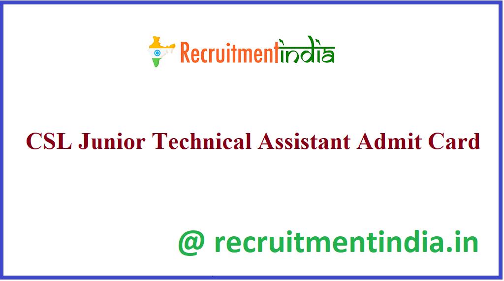 CSL Junior Technical Assistant Admit Card