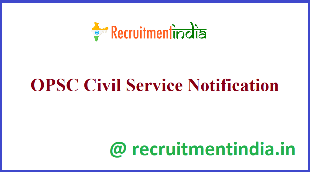 OPSC Civil Service Notification