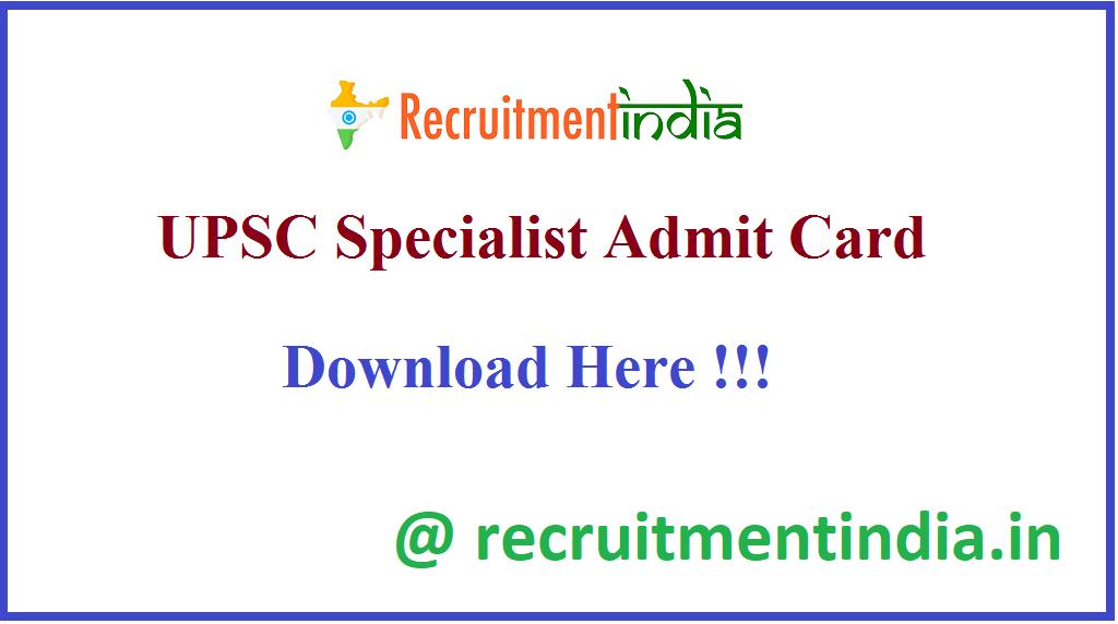 UPSC Specialist Admit Card