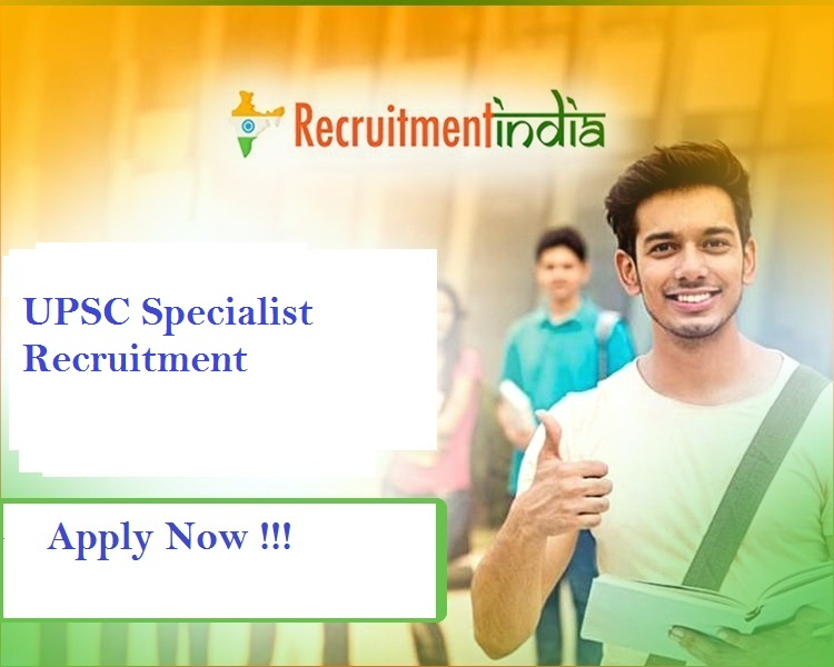 UPSC Specialist Recruitment 2019