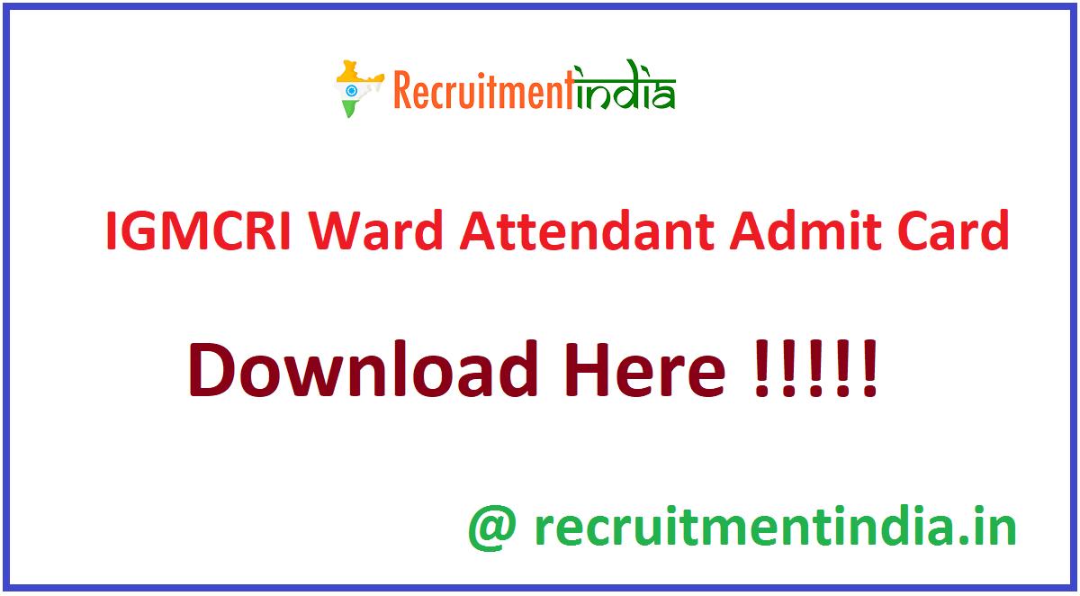 IGMCRI Ward Attendant Admit Card