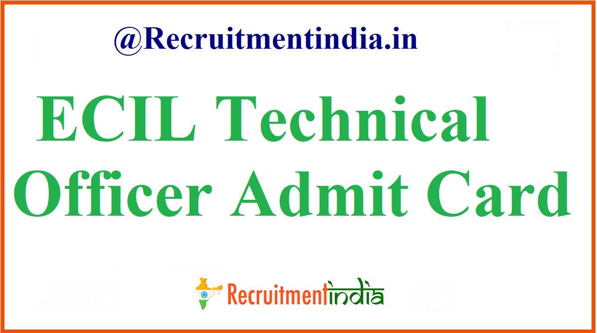 ECIL Technical Officer Admit Card