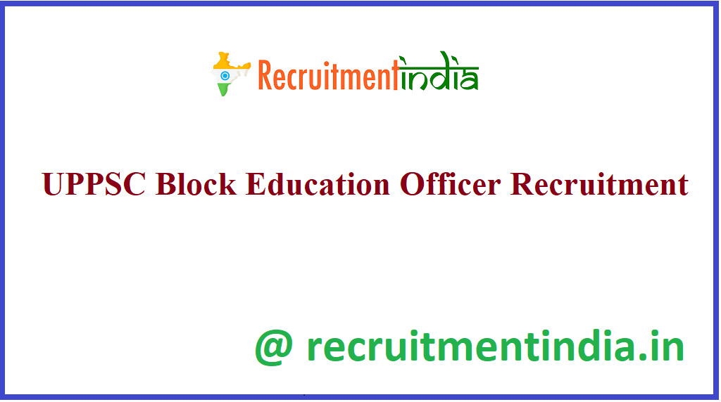 UPPSC Block Education Officer Recruitment