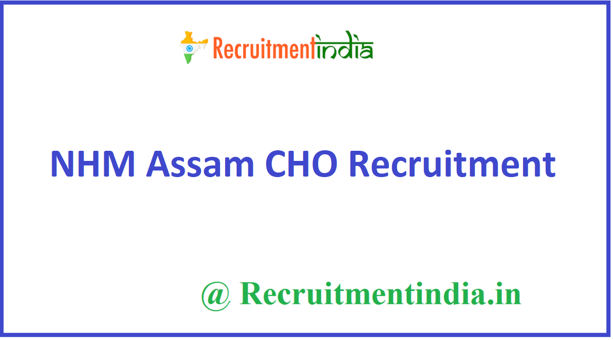 NHM Assam CHO Recruitment