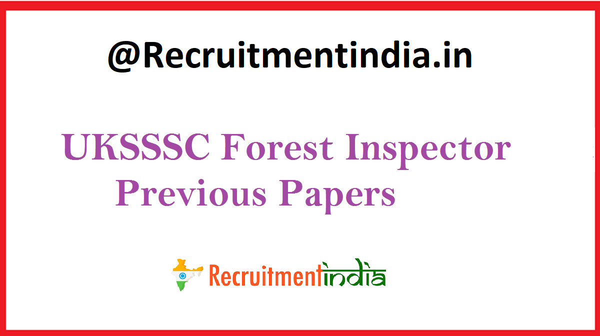 UKSSSC Forest Inspector Previous Papers