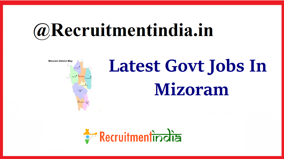 Latest Govt Jobs In Mizoram