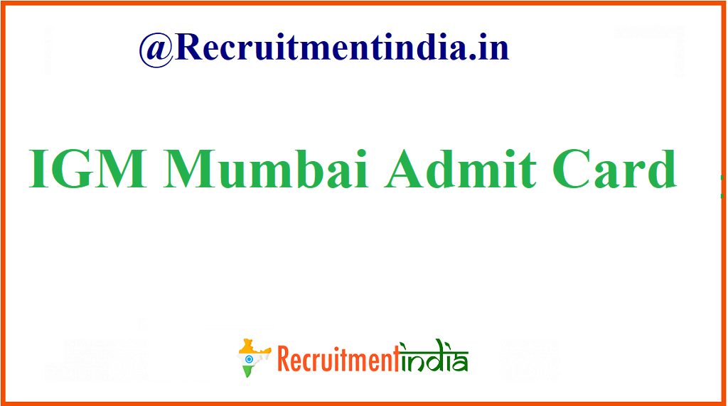 IGM Mumbai Admit Card