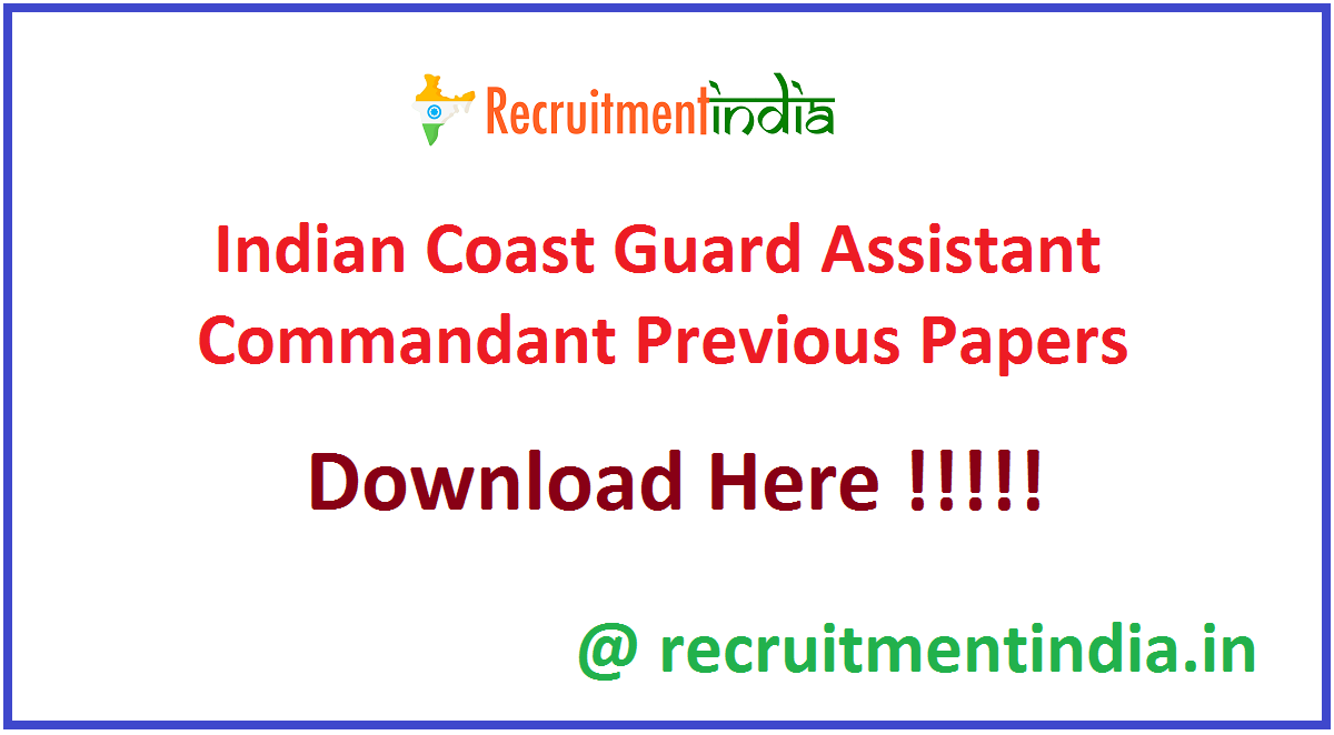 Indian Coast Guard Assistant Commandant Previous Papers