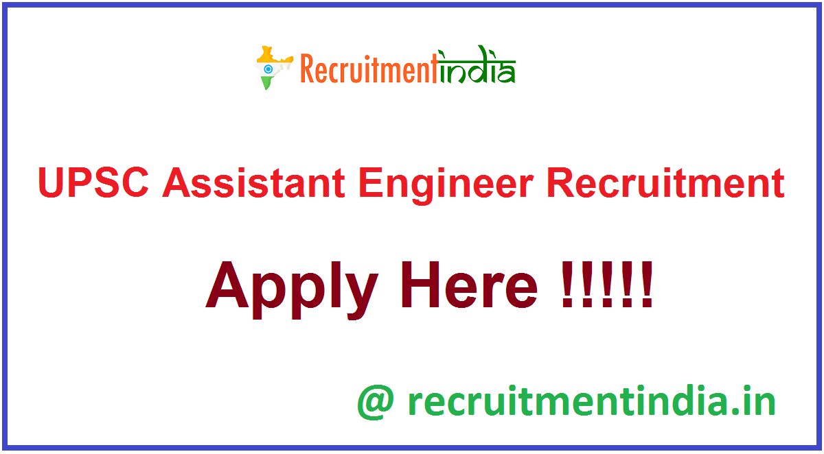 UPSC Assistant Engineer Recruitment