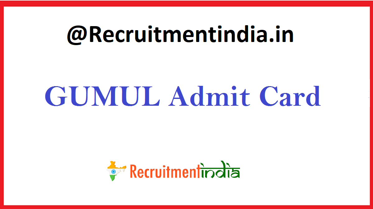 GUMUL Admit Card