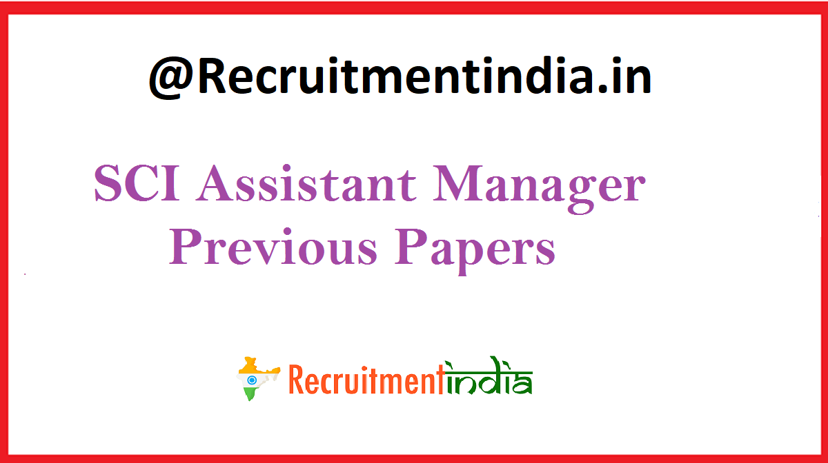 SCI Assistant Manager Previous Papers