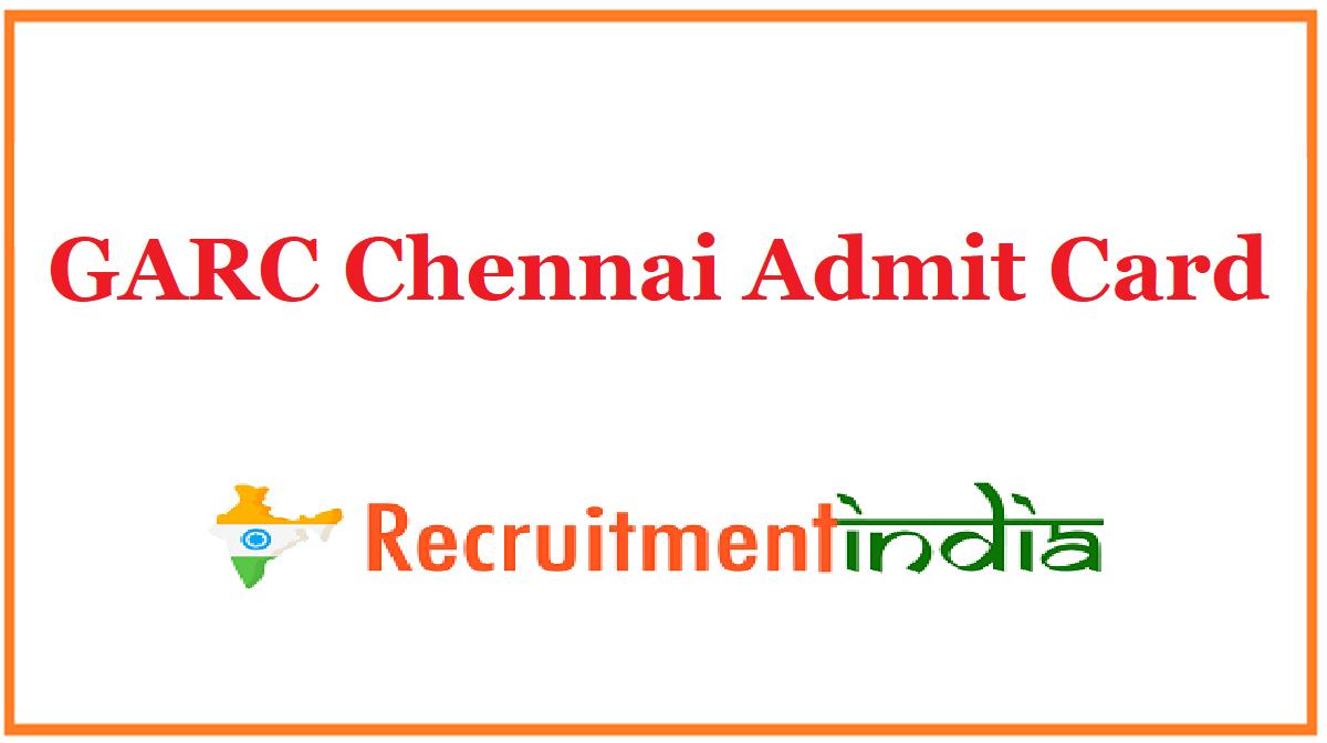 GARC Chennai Admit Card
