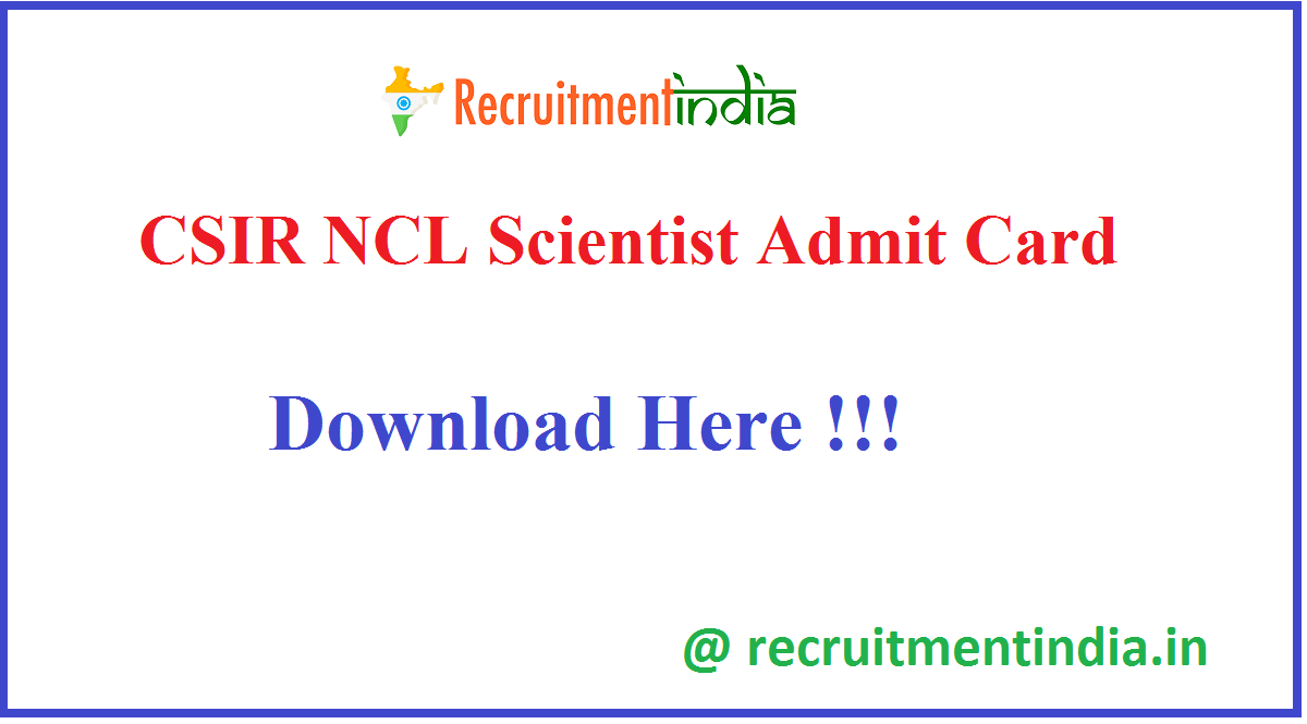 CSIR NCL Scientist Admit Card
