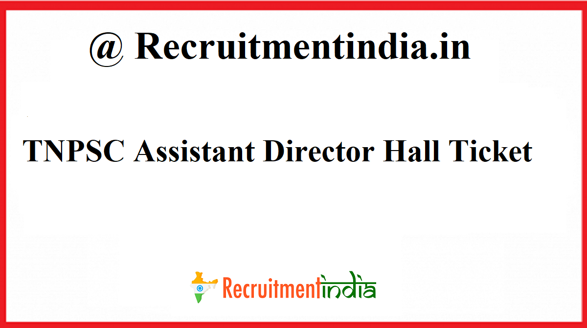 TNPSC Assistant Director Hall Ticket
