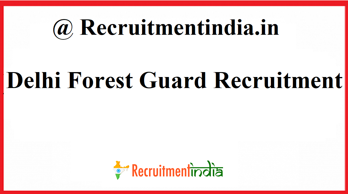 Delhi Forest Guard Recruitment