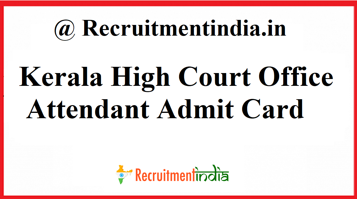 Kerala High Court Office Attendant Admit Card