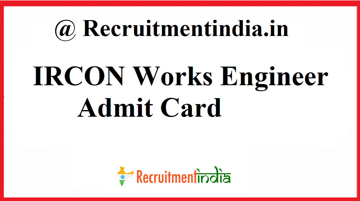 IRCON Works Engineer Admit Card