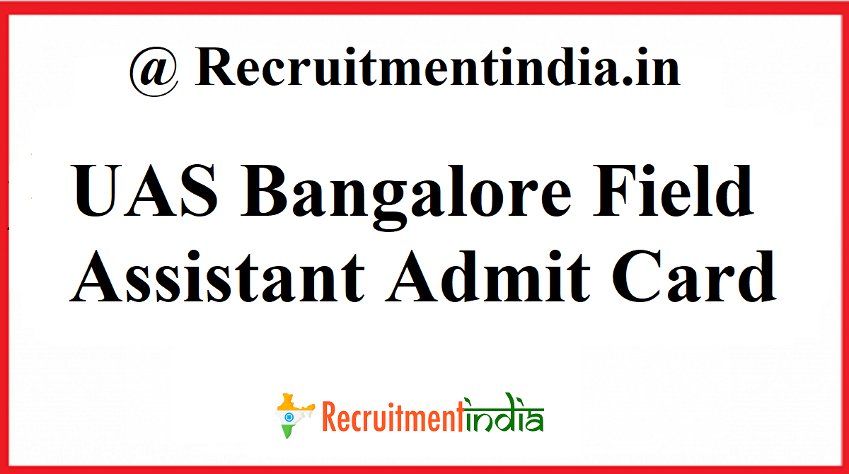 UAS Bangalore Field Assistant Admit Card
