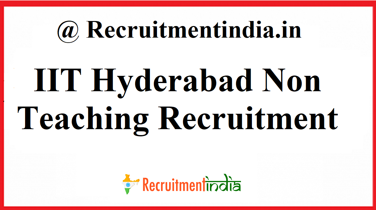 IIT Hyderabad Non Teaching Recruitment