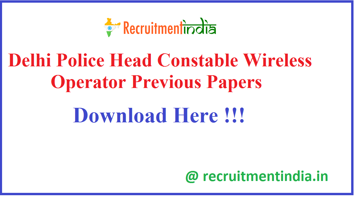 Delhi Police Head Constable Wireless Operator Previous Papers