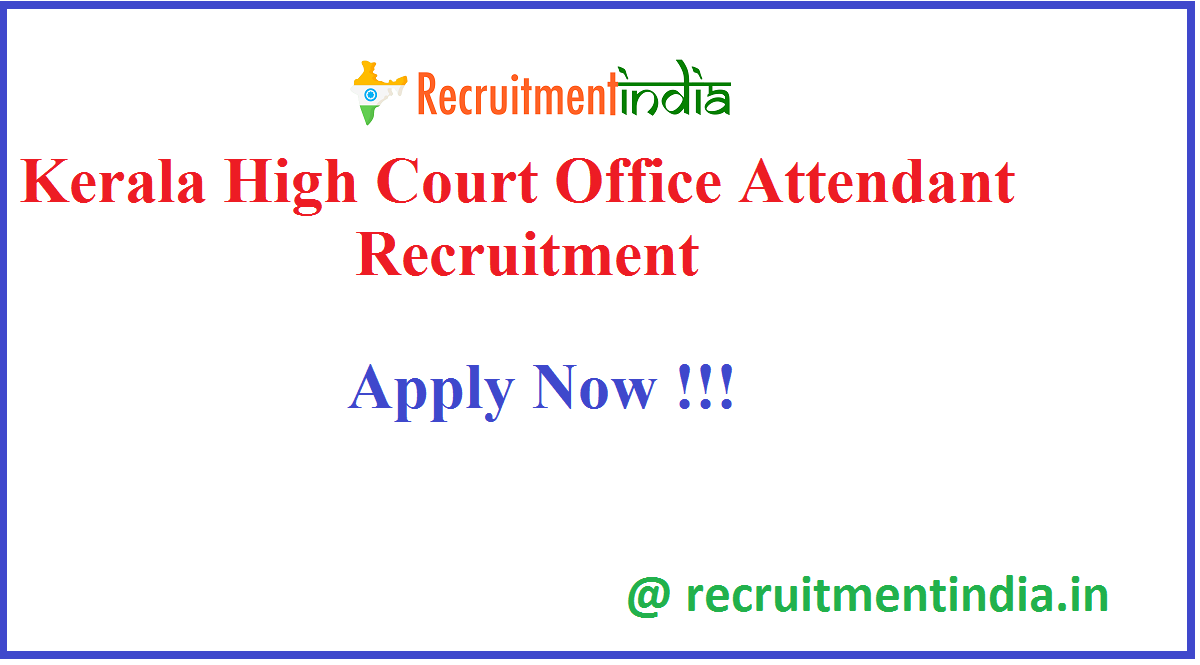 Kerala High Court Office Attendant Recruitment