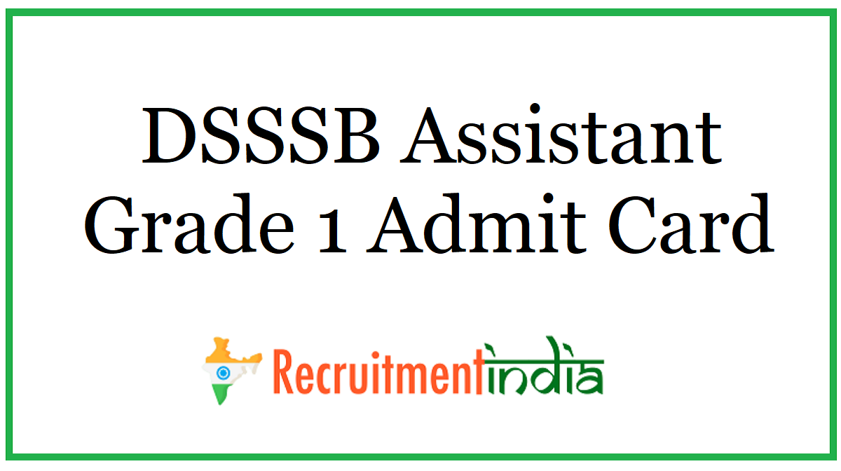 DSSSB Assistant Grade 1 Admit Card