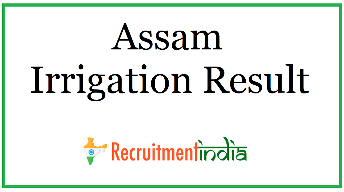 Assam Irrigation Result