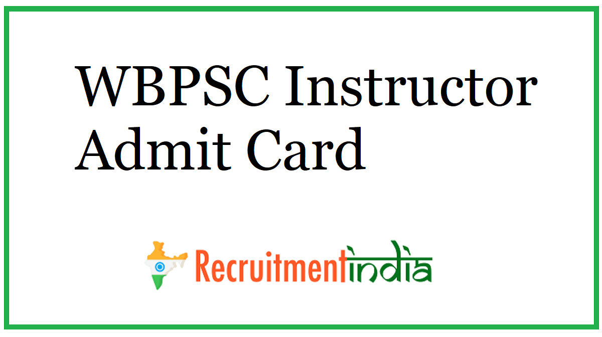 WBPSC Instructor Admit Card