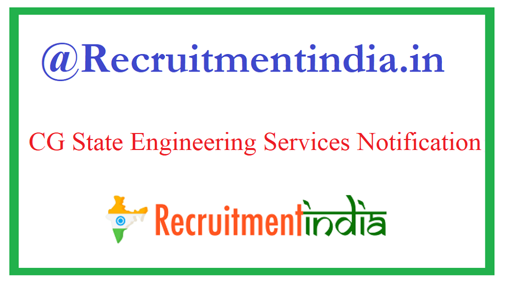 CG State Engineering Services Notification