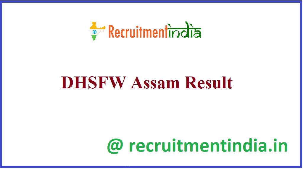 DHSFW Assam Result